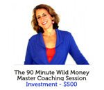 90 Minute Wild Money Master Coaching Session